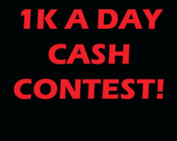 The 1K A Day Cash Contest Is On!