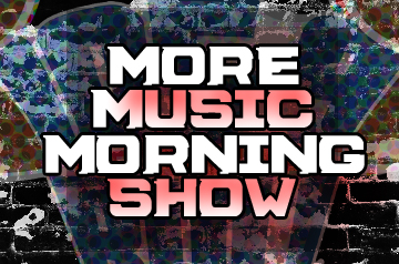MORE MUSIC MORNING SHOW