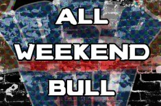 ALL WEEKEND BULL