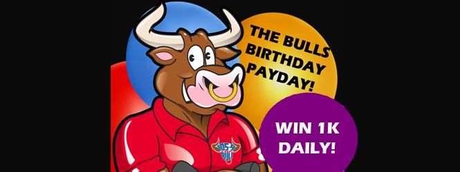 The Bull's Birthday Payday!